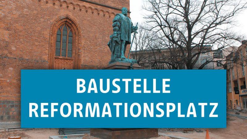 Bild der Baustelle am Reformationsplatz